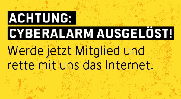 Achtung: Cyberalarm ausgelöst! Werde jetzt Mitglied und rette mit uns das Internet.